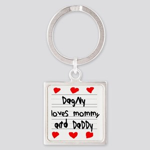 Dagny Loves Mommy and Daddy Square Keychain