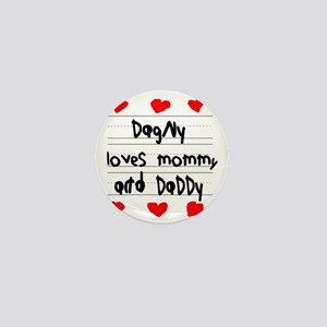 Dagny Loves Mommy and Daddy Mini Button