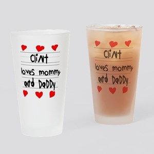 Clint Loves Mommy and Daddy Drinking Glass