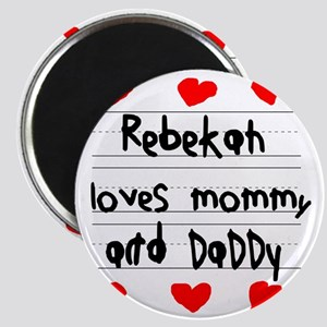 Rebekah Loves Mommy and Daddy Magnet