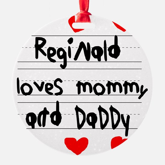 Reginald Loves Mommy and Daddy Ornament