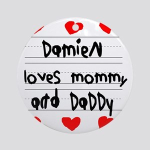 Damien Loves Mommy and Daddy Round Ornament