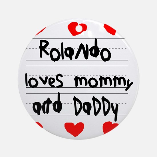 Rolando Loves Mommy and Daddy Round Ornament