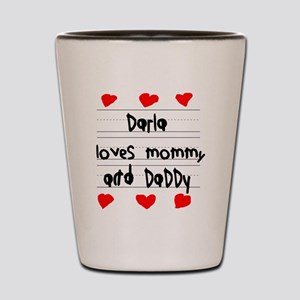 Darla Loves Mommy and Daddy Shot Glass