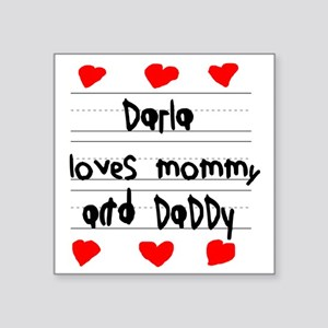 """Darla Loves Mommy and Daddy Square Sticker 3"""" x 3"""""""