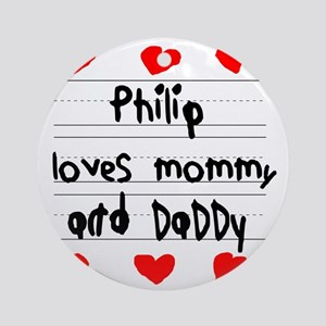 Philip Loves Mommy and Daddy Round Ornament