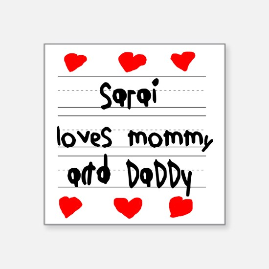 "Sarai Loves Mommy and Daddy Square Sticker 3"" x 3"""