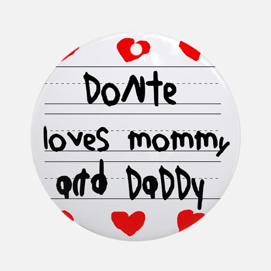 Donte Loves Mommy and Daddy Round Ornament