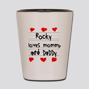 Rocky Loves Mommy and Daddy Shot Glass