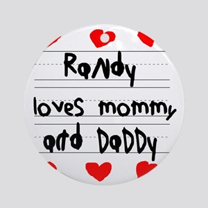 Randy Loves Mommy and Daddy Round Ornament