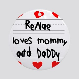 Renae Loves Mommy and Daddy Round Ornament