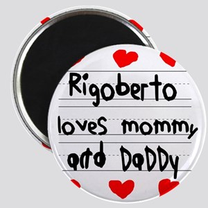 Rigoberto Loves Mommy and Daddy Magnet