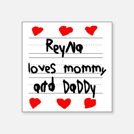 "Reyna Loves Mommy and Daddy Square Sticker 3"" x 3"""