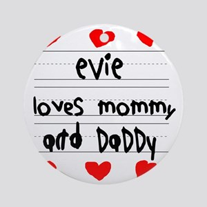 Evie Loves Mommy and Daddy Round Ornament