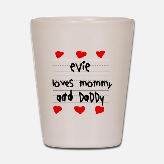 Evie Loves Mommy and Daddy Shot Glass