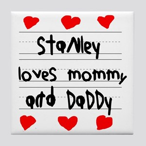 Stanley Loves Mommy and Daddy Tile Coaster