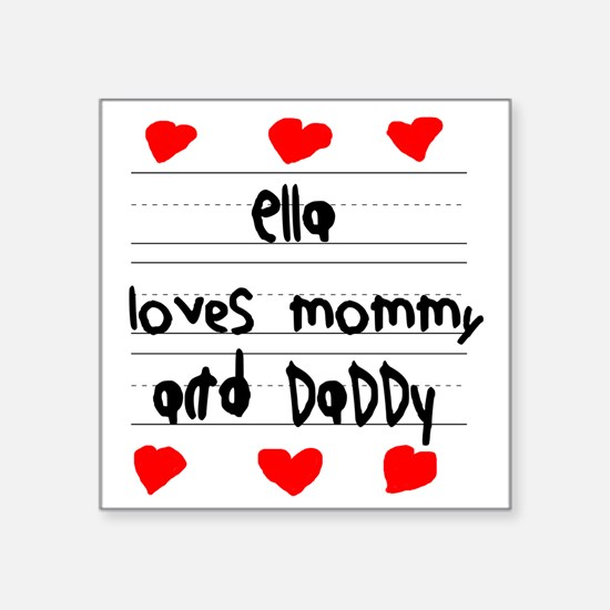 """Ella Loves Mommy and Daddy Square Sticker 3"""" x 3"""""""