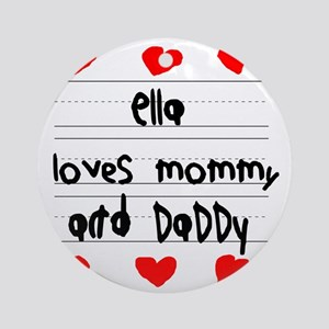 Ella Loves Mommy and Daddy Round Ornament