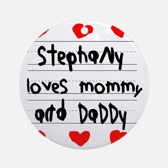 Stephany Loves Mommy and Daddy Round Ornament