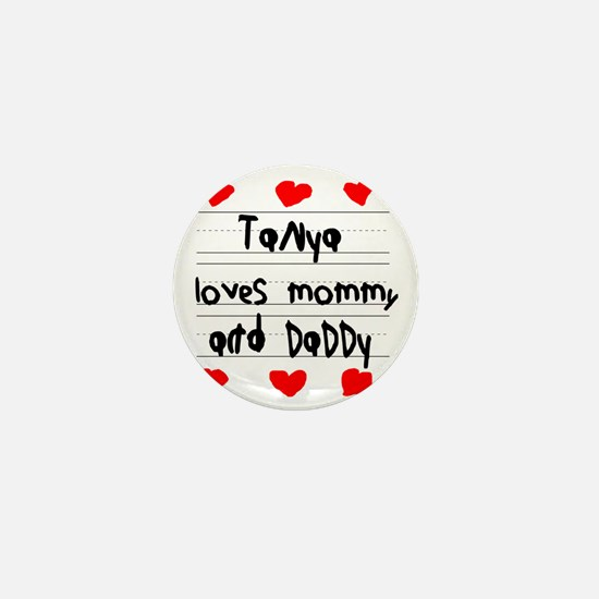 Tanya Loves Mommy and Daddy Mini Button