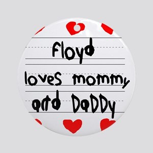 Floyd Loves Mommy and Daddy Round Ornament