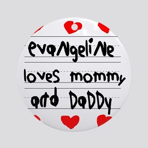 Evangeline Loves Mommy and Daddy Round Ornament