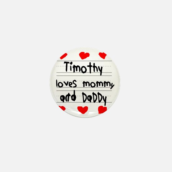 Timothy Loves Mommy and Daddy Mini Button