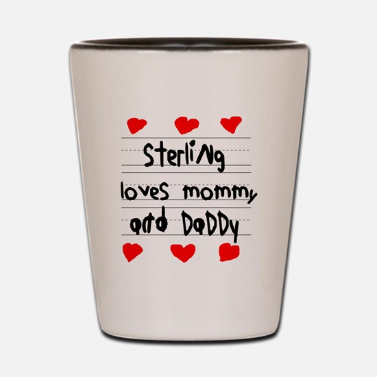 Sterling Loves Mommy and Daddy Shot Glass