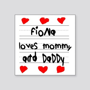 "Fiona Loves Mommy and Daddy Square Sticker 3"" x 3"""