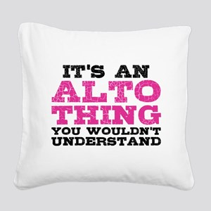 It's an Alto Thing Square Canvas Pillow