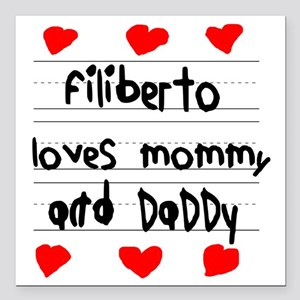 """Filiberto Loves Mommy an Square Car Magnet 3"""" x 3"""""""