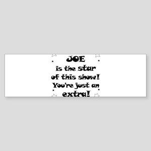 Joe is the Star Bumper Sticker