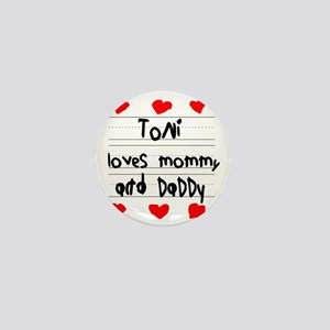 Toni Loves Mommy and Daddy Mini Button