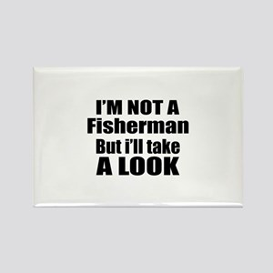 I Am Not Fisherman But I Will Tak Rectangle Magnet