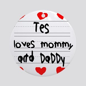 Tes Loves Mommy and Daddy Round Ornament