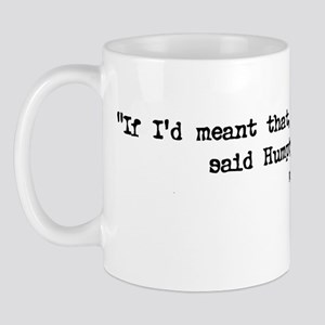 """Meant that"" Quote - Mug"