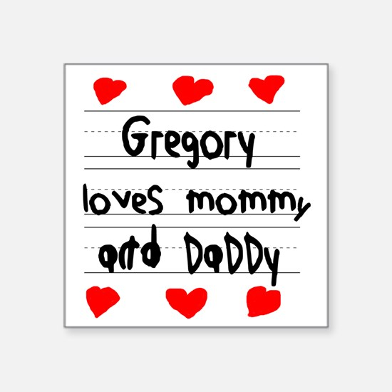 """Gregory Loves Mommy and Dad Square Sticker 3"""" x 3"""""""