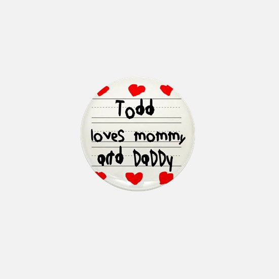 Todd Loves Mommy and Daddy Mini Button