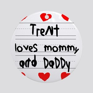 Trent Loves Mommy and Daddy Round Ornament