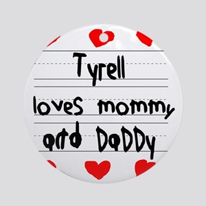 Tyrell Loves Mommy and Daddy Round Ornament