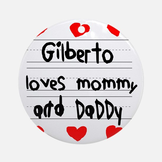 Gilberto Loves Mommy and Daddy Round Ornament