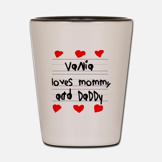 Vania Loves Mommy and Daddy Shot Glass