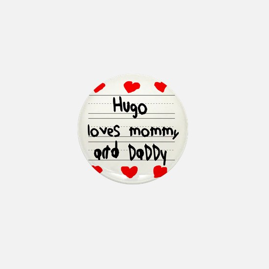 Hugo Loves Mommy and Daddy Mini Button