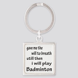 I will Play Badminton Square Keychain