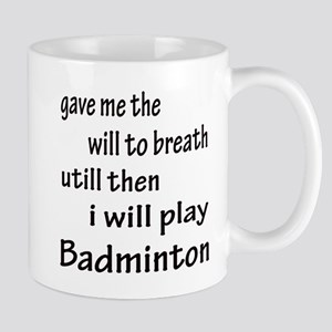 I will Play Badminton 11 oz Ceramic Mug