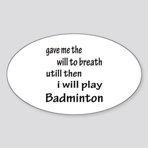 I will Play Badminton Sticker (Oval)