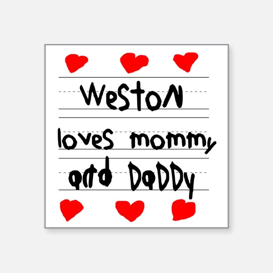 """Weston Loves Mommy and Dadd Square Sticker 3"""" x 3"""""""