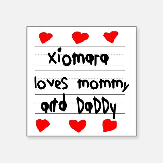 "Xiomara Loves Mommy and Dad Square Sticker 3"" x 3"""
