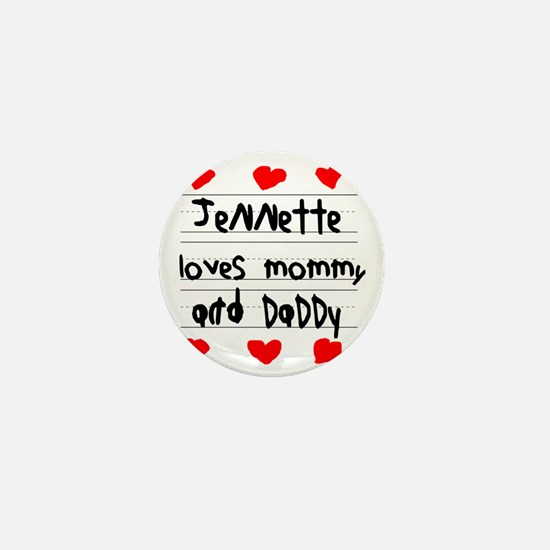 Jennette Loves Mommy and Daddy Mini Button