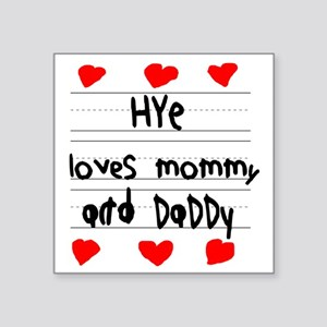 """Hye Loves Mommy and Daddy Square Sticker 3"""" x 3"""""""